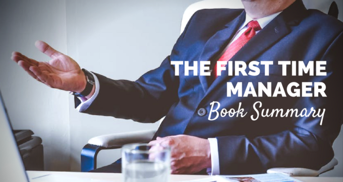 The First Time Manager Book Summary and PDF