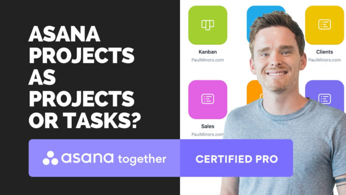 Should you set up your Asana projects as projects or tasks